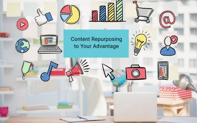 How To Use Content Repurposing To Your Advantage